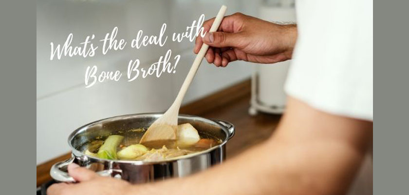 What's the deal with Bone Broth?